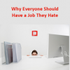 A Job They Hate