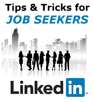 LinkedIn Tips & Tricks for Job Seekers