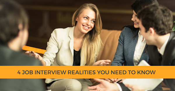4 Job Interview Realities You Need to Know