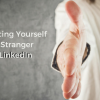 Introducing yourself to a stranger on LinkedIn