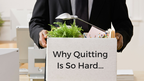 Why quitting is so hard...