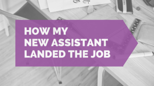 How My New Assistant Landed the Job