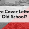 blog header 7.7.17 Are Cover Letters Old School