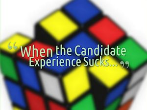 When The Candidate Experience Sucks