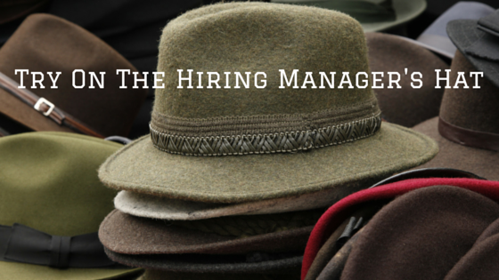 Try on the hiring manager's hat